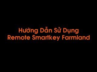 Hướng Dẫn Sử Dụng Remote Smartkey Farmland